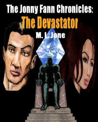 The Devastator (The Jonny Fann Chronicles Book 2)  by  Mark Jone