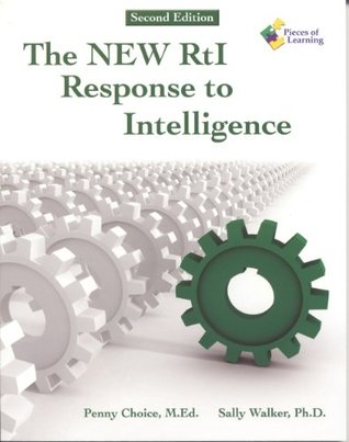 The NEW RtI: Response to Intelligence - 2nd Edition Penny Choice