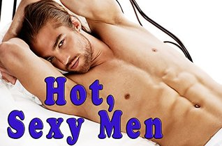 Hot, Sexy Men (A Photo Book)  by  Tyler Fox