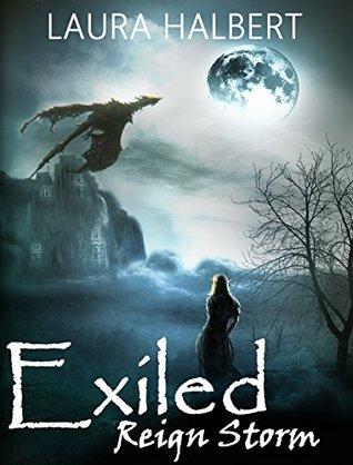 Exiled: Reign Storm Laura Halbert