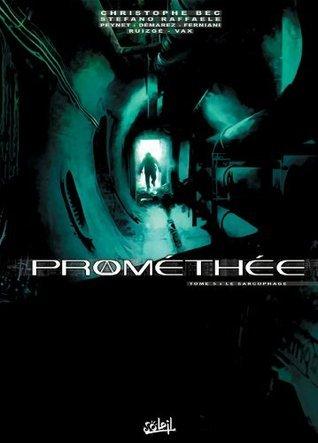 Prométhée Tome 05 : Le Sarcophage  by  Christophe Bec