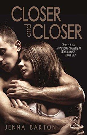 Closer and Closer  by  Jenna Barton