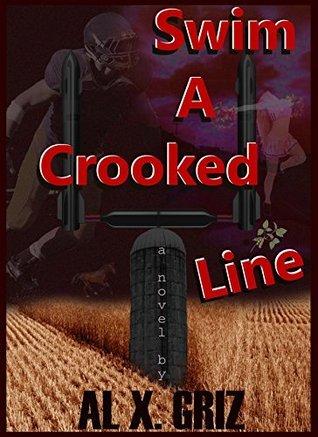 Swim A Crooked Line  by  Al X. Griz
