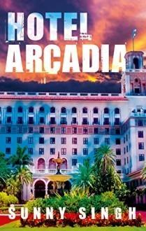 Hotel Arcadia  by  Sunny  Singh