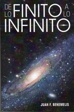 De lo finito a lo infinito Juan F Benemelis