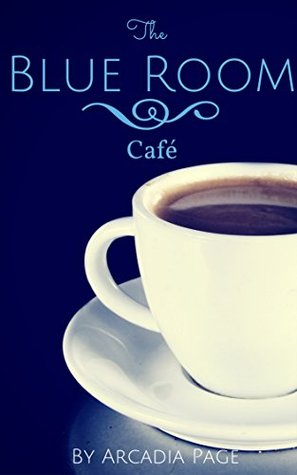 The Blue Room Café Arcadia Page