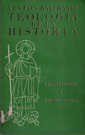 Teología de la Historia  by  Hans Urs von Balthasar