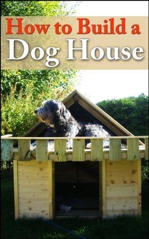 HOW TO BUILD A DOG HOUSE  by  Freedom Okeh