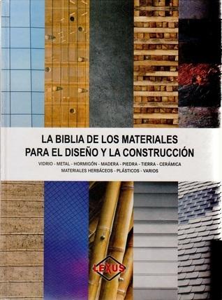 La Biblia de los Materiales Para el Diseño y la Construcción  by  Cristina Paredes Benitez
