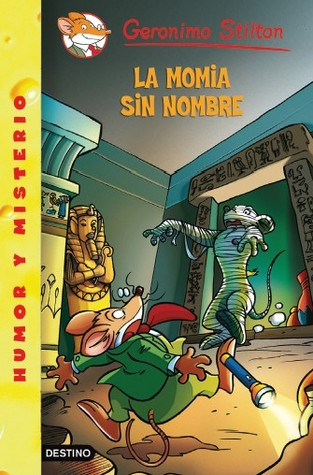 La momia sin nombre (Stilton 41) Geronimo Stilton