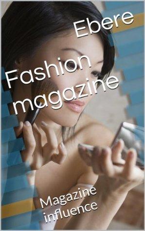 Fashion magazine: Magazine influence  by  Ebere