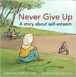 Never Give Up (Im A Great Little Kid, #1) Kathryn Cole