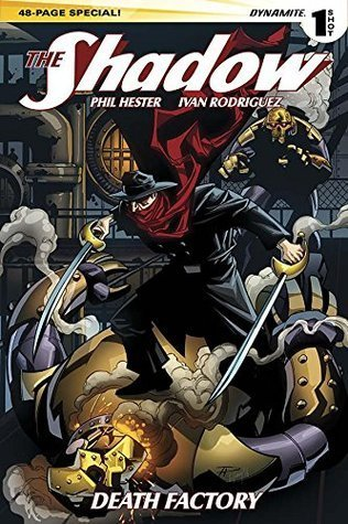 The Shadow 2014 Special: Death Factory Phil Hester