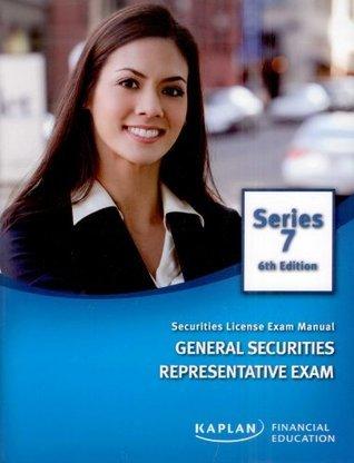 Kaplan Series 7 Securities License Exam Manual General Securities Representative Exam  by  Kaplan Financial