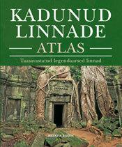 Kadunud linnade atlas : taasavastatud legendaarsed linnad Brenda Rosen