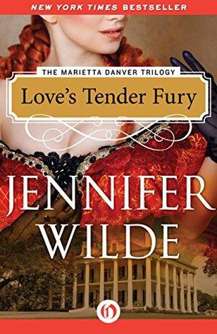 Loves Tender Fury (The Marietta Danver Trilogy Book 1)  by  Jennifer Wilde