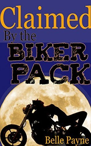 Claimed the Biker Pack (BBW Shifter Paranormal Alpha Male) by Belle Payne