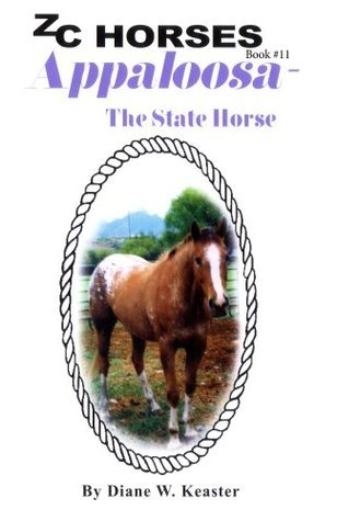 Appaloosa-The State Horse (ZC Horses Book 11)  by  Diane Keaster