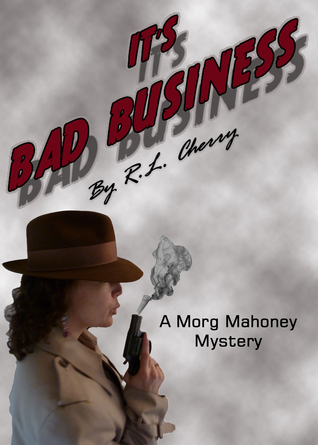 Its Bad Business  by  R.L.  Cherry