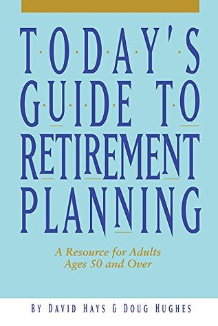Todays Guide to Retirement Planning  by  David Hays