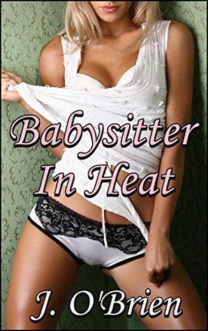 Babysitter in Heat J. OBrien