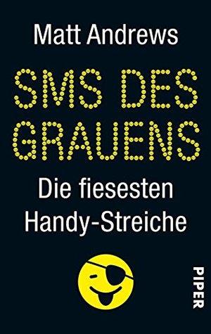 SMS des Grauens: Die fiesesten Handy-Streiche  by  Matt Andrews