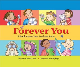 Forever You: A Book About Your Soul and Body Nicole Lataif