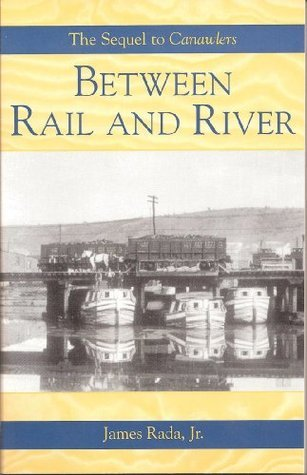 Between Rail and River (Canawlers Book 2)  by  James Rada Jr.
