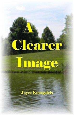 A Clearer Image  by  Joyce Kuergeleis