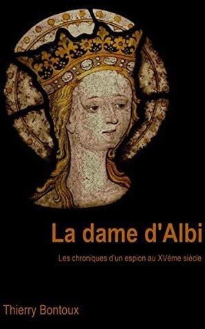 La dame dAlbi  by  Thierry Bontoux
