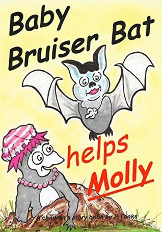 Baby Bruiser Bat helps Molly (Biddy Bat related tales Book 18)  by  Paul Tonks