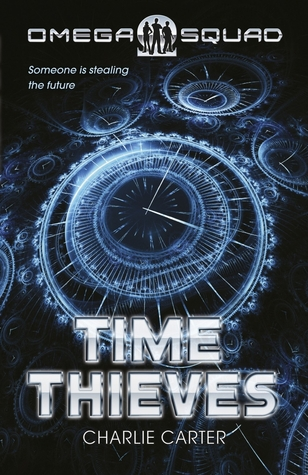 Time Thieves Omega Squad 1  by  Charlie Carter