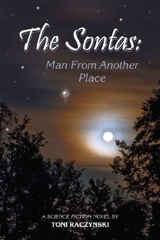 The Sontas: Man From Another Place  by  Toni Raczynski