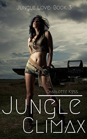 Jungle Climax: A Werepanther Shifter Erotic Romance (Jungle Love Book 3)  by  Charlotte Kyss