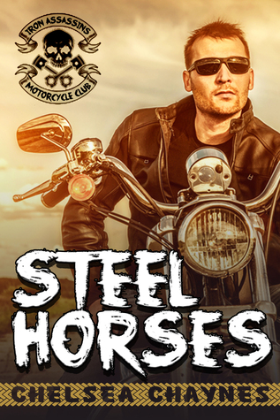 Steel Horses: Act 1  by  Chelsea Chaynes