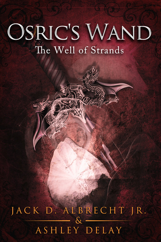 The Well of Strand (Osrics Wand, Book Three)  by  Jack D. Albrecht Jr.
