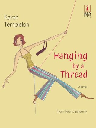 Hanging  by  a Thread (Red Dress Ink Novels) by Karen Templeton