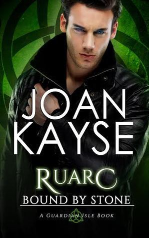 Ruarc: Bound By Stone  by  Joan Kayse