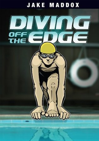Diving Off the Edge  by  Jake Maddox
