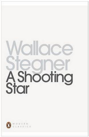 A Shooting Star. Wallace Stegner  by  Wallace Stegner