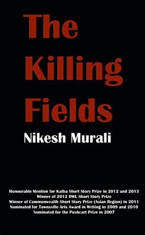 The Killing Fields: Short stories  by  Nikesh Murali