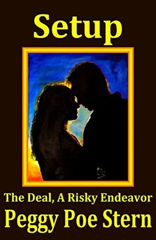 Setup: The Deal, A Risky Endeavor  by  Peggy Poe Stern