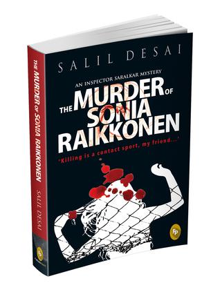 The Murder of Sonia Raikkonen Salil Desai