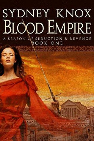 Blood Empire: Book One: A Season Of Seduction & Revenge  by  Sydney Knox