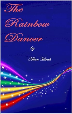 The Rainbow Dancer Allan Hirsch