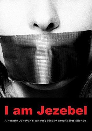 I am Jezebel: A Former Jehovahs Witness Finally Breaks Her Silence Jezebel