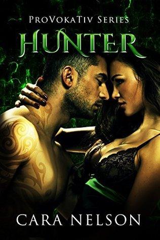 Hunter: Rockstar Romance (The ProVokaTiv Series Book 2) Cara Nelson