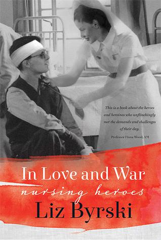 In Love and War: Nursing Heroes  by  Liz Byrski