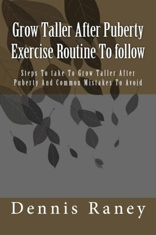 Grow Taller After Puberty Exercise Routine To follow Dennis Raney