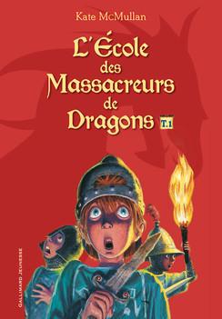 Lécole des massacreurs de dragons Tome 1 Kate McMullan